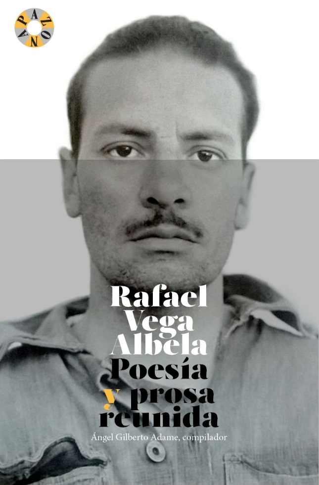 Rafael Vega Albela: prosa y poesía reunida